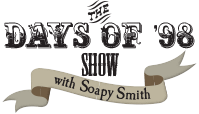 Days Of '98 Show With Soapy Smith